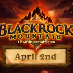 Hearthstone's Blackrock Mountain adventure available April 2