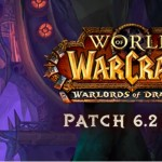 World of Warcraft Patch 6.2: Patch notes